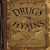 Drugs 'N Hymns Lyrics Rocco Deluca