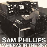 Cameras In The Sky Lyrics Sam Phillips