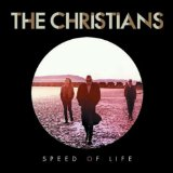 Speed of Life Lyrics The Christians