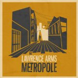 Metropole Lyrics The Lawrence Arms