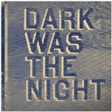 Dark Was The Night Lyrics The New Pornographers