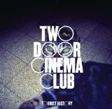 Tourist History Lyrics Two Door Cinema Club