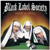 Shot To Hell Lyrics Zakk Wylde & Black Label Society