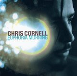 Euphoria Morning Lyrics Chris Cornell
