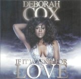 If It Wasn't For Love (Single) Lyrics Deborah Cox