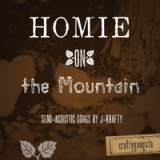 Homie On the Mountain Lyrics J-Krafty