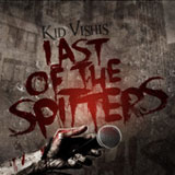 Last Of The Spitters Lyrics Kid Vishis