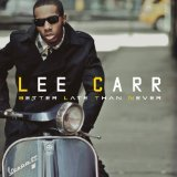 Better Late Than Never Lyrics Lee Carr