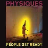 Physiques Lyrics People Get Ready