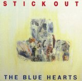 Stick Out Lyrics The Blue Hearts
