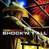 Shock'n Y'all Lyrics Toby Keith