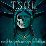 Life, Liberty & The Pursuit Of Free Downloads Lyrics TSOL