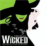 Wicked: Original Broadway Cast Recording Lyrics Wicked