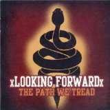 The Path We Tread Lyrics XLooking ForwardX