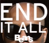 End It All Lyrics Beans