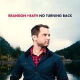No Turning Back Lyrics Brandon Heath