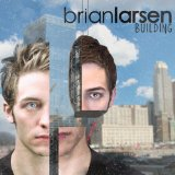 Building Lyrics Brian Larsen
