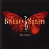 B In The Mix: The Remixes Lyrics Britney Spears