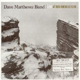 Live At Red Rocks 8/15/95 Lyrics Dave Matthews Band