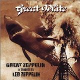 Great Zeppelin: A Tribute To Led Zeppelin Lyrics Great White