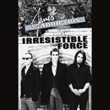 Irresistible Force (Single) Lyrics Jane's Addiction
