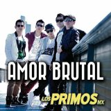 Amor Brutal Lyrics Los Primos MX