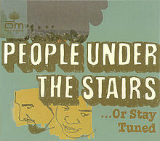 ...Or Stay Tuned Lyrics People Under The Stairs