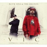 V.I.C. Lyrics Ruste Juxx & The Arcitype