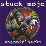 Snappin' Necks Lyrics Stuck Mojo
