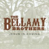 Jesus Is Coming Lyrics The Bellamy Brothers