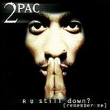 R U Still Down? (Remember Me) Lyrics Tupac