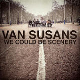 We Could Be Scenery (EP) Lyrics Van Susans
