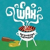 The Cookout Chronicles [Explicit] Lyrics Wax