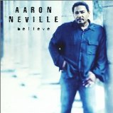 Believe Lyrics Aaron Neville