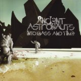 In Bass And Time Lyrics Ancient Astronauts