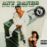 Sittin' On Somethin' Phat Lyrics Ant Banks