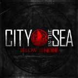 Below the Noise Lyrics City In the Sea