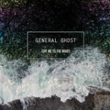 Give Me to the Waves (EP) Lyrics General Ghost