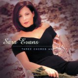 Three Chords And The Truth Lyrics Sara Evans