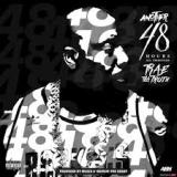 Another 48 Hours Lyrics Trae Tha Truth