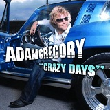 Crazy Days Lyrics Adam Gregory
