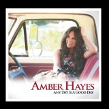 Any Day Is a Good Day Lyrics Amber Hayes