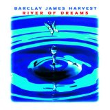 River Of Dreams Lyrics Barclay James Harvest, The