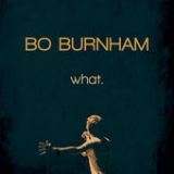 what. Lyrics Bo Burnham