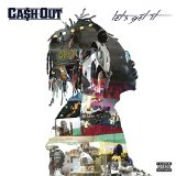 Let's Get It Lyrics Cash Out