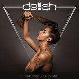From The Roots Up Lyrics Delilah
