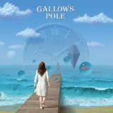 And Time Stood Still Lyrics Gallows Pole