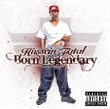 Born Legendary Lyrics Hussein Fatal