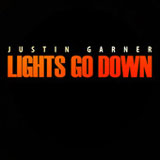 Lights Go Down (Single) Lyrics Justin Garner