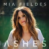 ASHES Lyrics MIA FIELDES